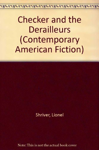 9780140120585: Checker and the Derailleurs (Contemporary American Fiction)