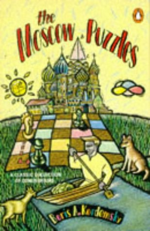 9780140120677: The Moscow Puzzles: 359 Mathematical Recreations