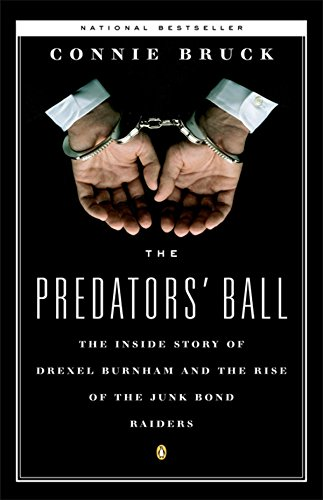 9780140120905: The Predators' Ball: The Inside Story of Drexel Burnham and the Rise of the Junk Bond Raiders