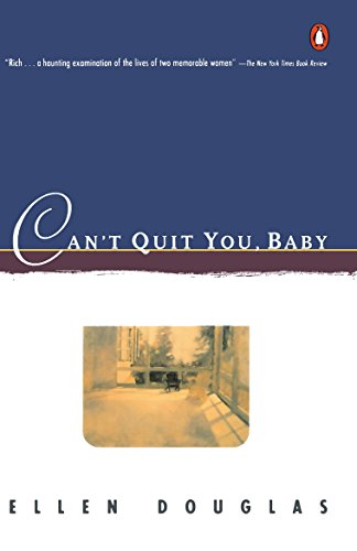 9780140121025: Can't Quit You, Baby (Contemporary American Fiction)