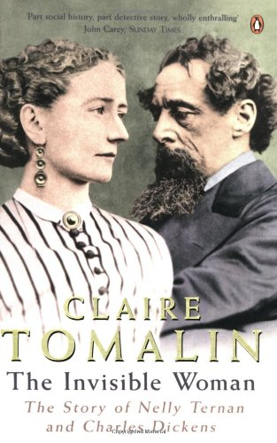 9780140121360: The Invisible Woman: The Story of Nelly Ternan and Charles Dickens