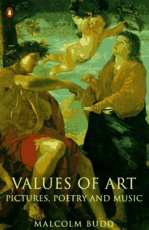 9780140121483: Values of Art: Pictures, Poetry and Music (Penguin philosophy)