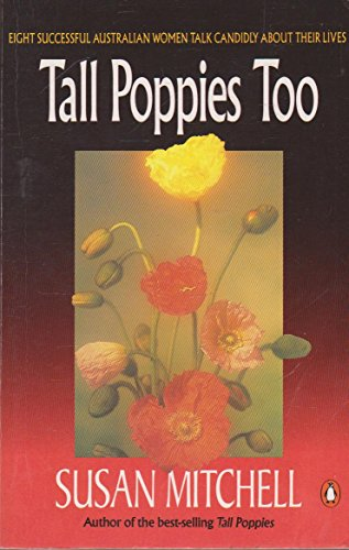Tall Poppies Too (A Penguin original)