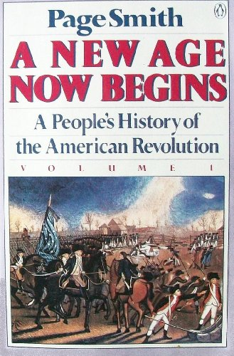 9780140122534: A New Age Now Begins: A People's History of the American Revolution (Volume 1)