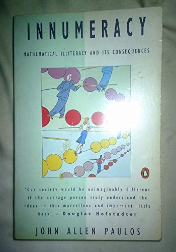 9780140122558: Innumeracy: Mathematical Illiteracy and Its Consequences (Penguin Press Science)
