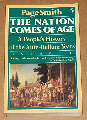 9780140122602: The Nation Comes of Age: A People's History of the Ante-Bellum Years (People's History of the USA)