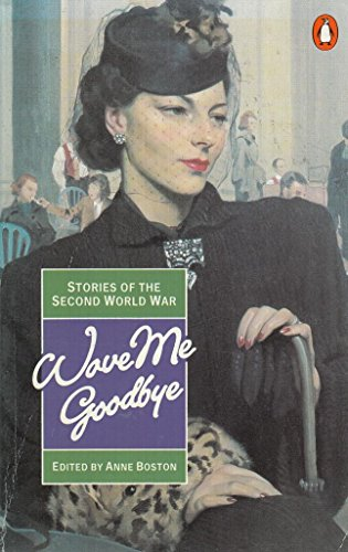 9780140122848: Wave me Goodbye: Stories of the Second World War