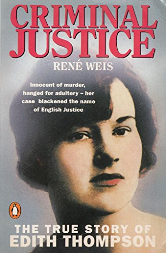 9780140123135: Criminal Justice : The True Story of Edith Thompson