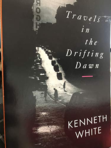 Travels in the Drifting Dawn (Penguin Originals) (0140123806) by Kenneth White