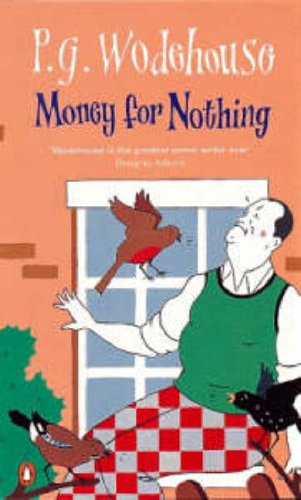 9780140124552: Money for Nothing