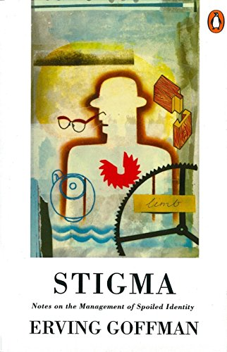 9780140124750: Stigma: Notes on the Management of Spoiled Identity