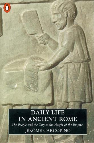 9780140124873: Daily Life in Ancient Rome: The People and the City at the Height of the Empire