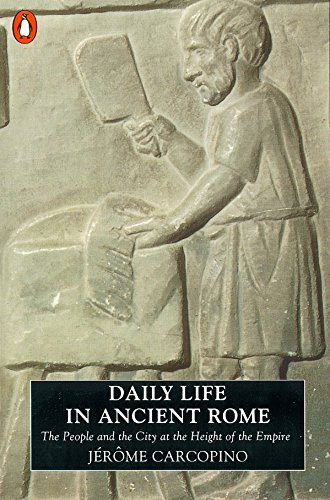Daily Life in Ancient Rome. the People and the City At the Height of the Empire. Edited with Bibl...