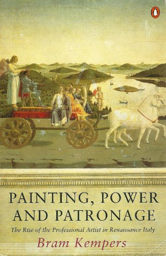 9780140124880: Painting, Power, and Patronage: The Rise of the Professional Artist in the Italian Renaissance (Penguin Art & Architecture)