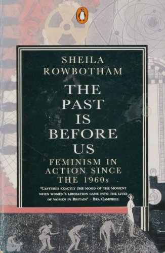 9780140125245: The Past is Before Us: Feminism in Action Since the 1960's