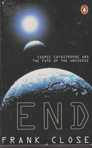 9780140125276: END - Cosmic Catastrophe and the Fate of The Universe