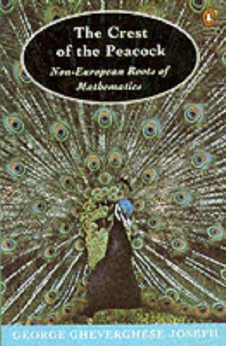 9780140125290: The Crest of the Peacock: Non-European Roots of Mathematics (Penguin Mathematics)