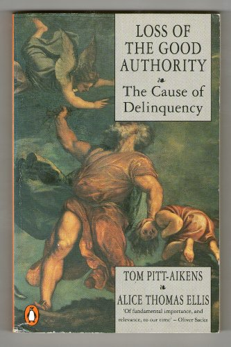9780140125306: Loss of the Good Authority: Cause of Delinquency