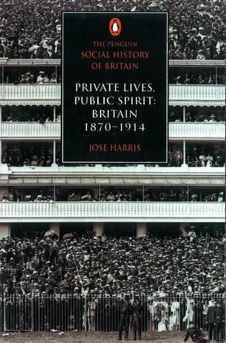 9780140125481: Private Lives, Public Spirit: Britain: 1870-1914 (Social Hist of Britain)