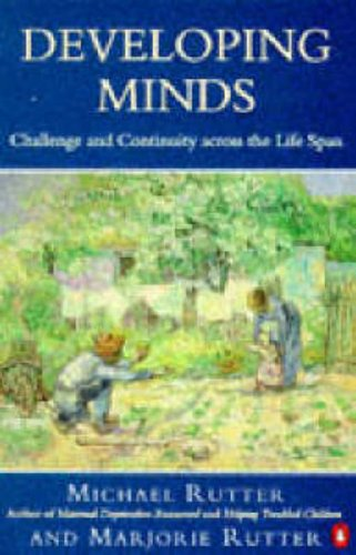 9780140125696: Developing Minds: Challenge And Continuity Across The Life Span (Penguin psychology)
