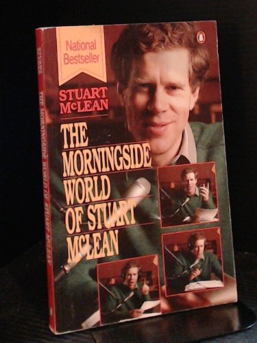 9780140126082: The Morningside World of Stuart McLean