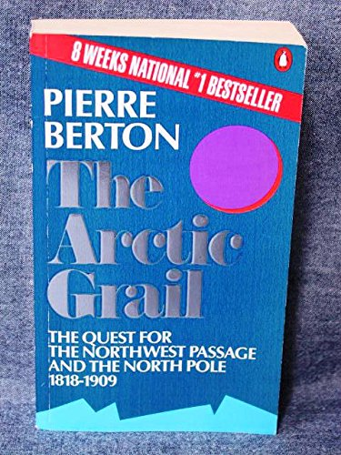 9780140126549: The Arctic Grail : The Quest for the Northwest Passage and the North Pole, 1818-1909