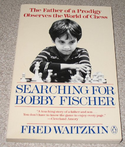 9780140126570: Searching for Bobby Fischer: World of Chess Observed by the Father of a Child Prodigy