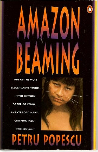 Amazon Beaming 9780140126662 Loren McIntyre's account of how in 1971, after years of searching, he discovered the source of the Amazon. Local rumour had it that only the Mayoruma tribe, deep in the Amazon interior, could lead McIntyre to his goal, and he claims that he communicated with tribe's headman by telepathy before reaching the river's source. The explorer's journals are interwoven with detailed narrative by Petru Popescu, author of  The Last Wave .