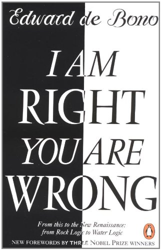9780140126785: I Am Right You Are Wrong: From This to the New Renaissance: From Rock Logic to Water Logic
