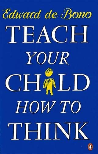 9780140126808: Teach Your Child How to Think