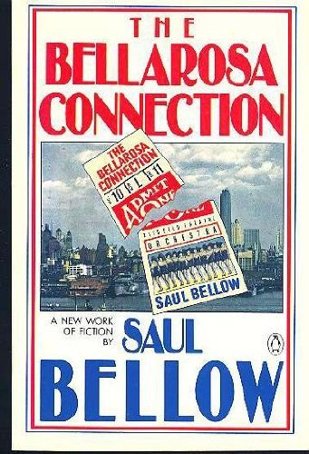The Bellarosa Connection: Saul Bellow
