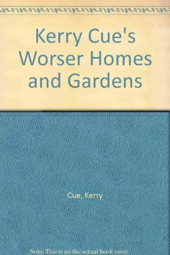 9780140127263: Kerry Cue's Worser Homes and Gardens