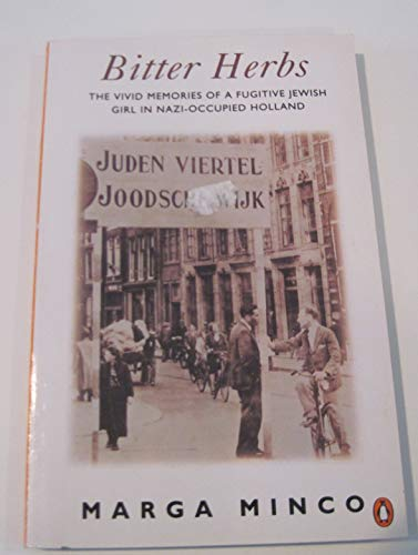 9780140127461: Bitter Herbs: The Vivid Memories of a Fugitive Jewish Girl in Nazi Occupied Holland (Penguin International Writers)