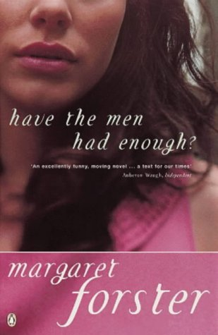 Have the Men Had Enough?: Forster, Margaret