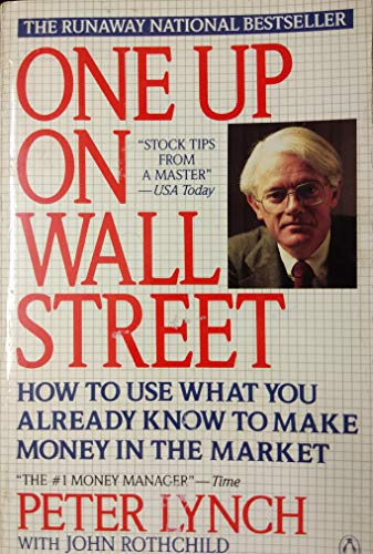 9780140127928: One up on Wall Street: How to Use What You Already Know to Make Money in the Market