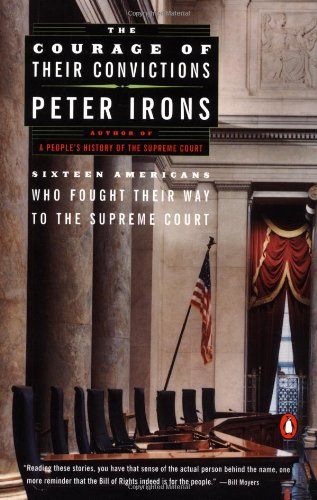 9780140128109: The Courage of Their Convictions: Sixteen Americans Who Fought Their Way to the Supreme Court