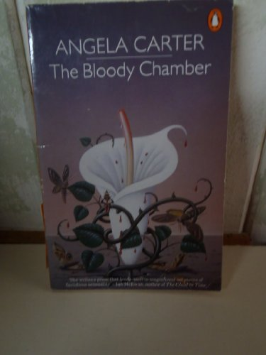 The Bloody Chamber And Other Stories: The: Carter, Angela