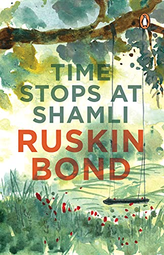 Time Stops at Shamli and Other Stories: Bond, Ruskin