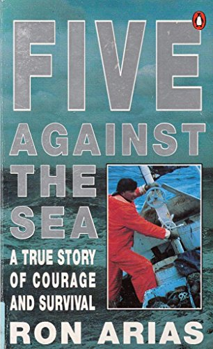 9780140128529: Five Against The Sea - A True Story of Courage and Survival