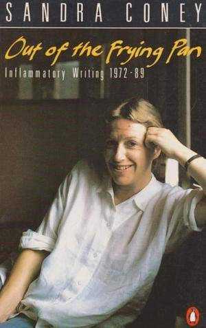 9780140128598: Out of the Frying Pan: Inflammatory Writings 1972-1989