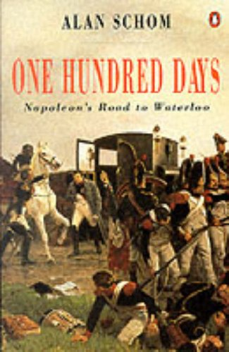 9780140128697: 100 Days: Napoleon's Road to Waterloo