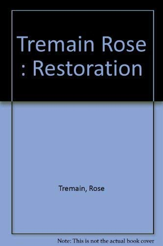 9780140128932: Tremain Rose : Restoration