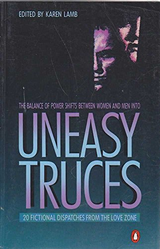 Uneasy Truces: 20 Fictional Dispatches from the: Karen Lamb (Editor)