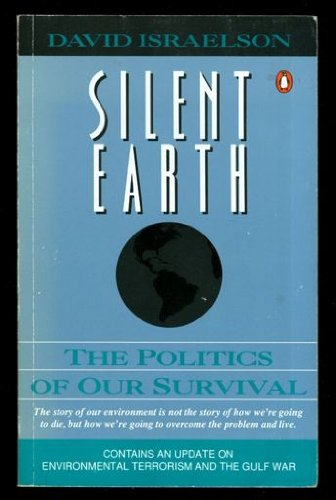 Silent Earth : The Politics of Our Survival