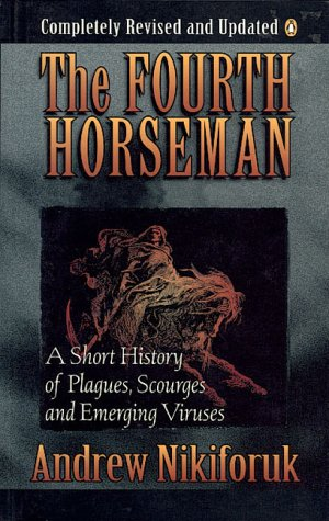 9780140129267: Fourth Horseman: A Short History Of Epidemics Plagues Famine And Other Scourges