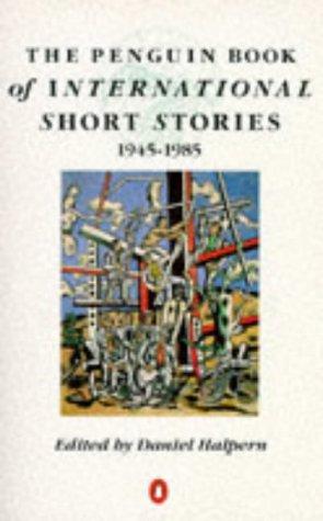 9780140129380: The Penguin Book of International Short Stories: 1945-1985