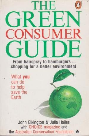 9780140129472: The Green Consumer Guide: From Hairspray to Hamburgers: Shopping for a Better Environment