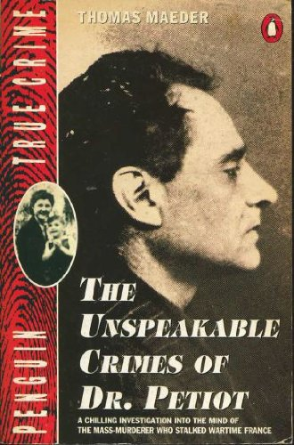 9780140129953: The Unspeakable Crimes of Dr. Petiot (True Crimes)