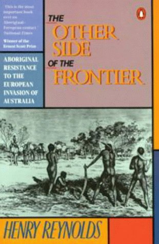 9780140130409: The Other Side of the Frontier: Aboriginal Resistance to the European Invasion of Australia