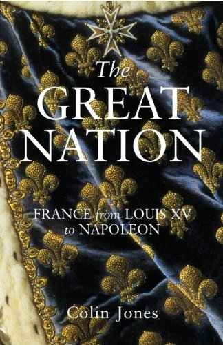 9780140130935: The Great Nation: France from Louis XV to Napoleon (New Penguin History of France)